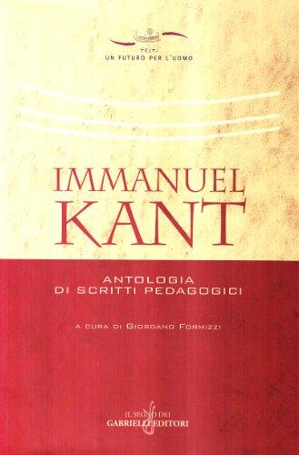 Immanuel Kant. Antologia di scritti pedagogici