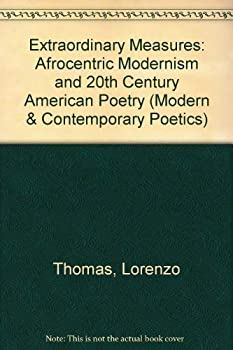 Extraordinary Measures: Afrocentric Modernism and 20th-Century American Poetry 0817310142 Book Cover