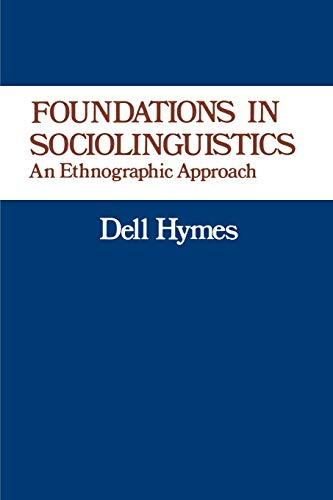 Foundations in Sociolinguistics: An Ethnographic Approach (Conduct and Communication)