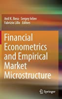 Financial Econometrics and Empirical Market Microstructure