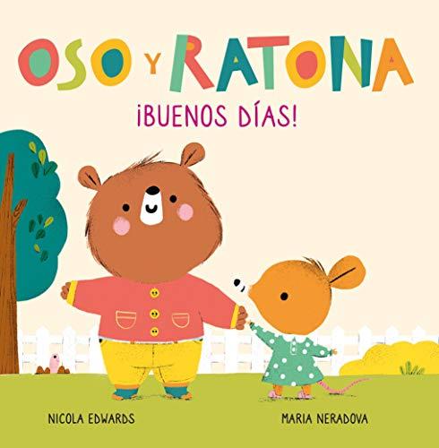 ¡Buenos días! (Oso y Ratona. Pequeña manitas): Libro con pestañas