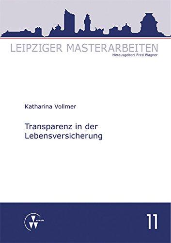 Transparenz in der Lebensversicherung (Leipziger Masterarbeiten)