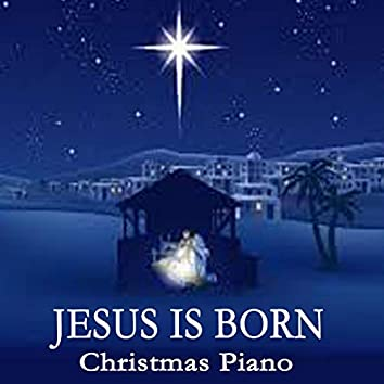 Jesus Is Born - Christmas Piano