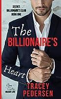 The Billionaire's Heart: Steamy Sensations Romance (Secret Billionaire's Club)