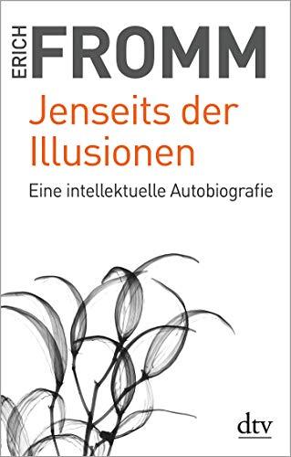 Jenseits der Illusionen: Eine intellektuelle Autobiografie