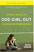 Odd Girl Out, Revised and Updated: The Hidden Culture of Aggression in Girls