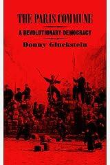 The Paris Commune: A Revolutionary Democracy Paperback