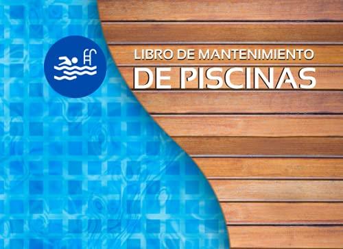 LIBRO DE MANTENIMIENTO DE PISCINAS: Registro Semanalmente el Mantenimiento Piscina ☼ Control y calidad del agua de su piscina ☼ Niveles... ureza, pH ☼ ... │108 páginas 2 años de control 104 semanas