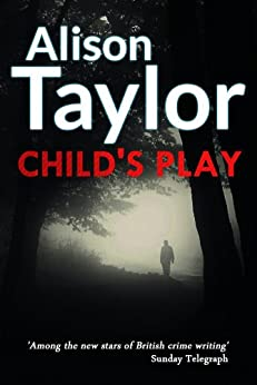 Child's Play (DCI McKenna Book 5) by [Alison Taylor]