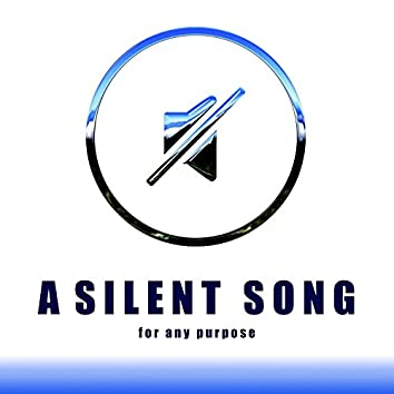 A A A Silent Song for Any Purpose (Mute Track 10 Minutes)