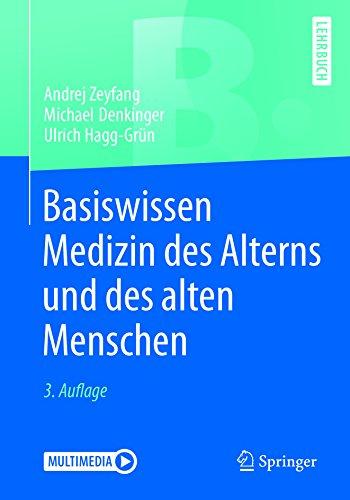 Basiswissen Medizin des Alterns und des alten Menschen (Springer-Lehrbuch)