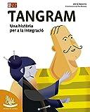 Tangram: Una història per a la integració: 24 (Bressol de lletres)