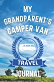 My Grandparent's Camper Van Travel Journal - The Perfect Gift For Grandparents With A Camper Van: - A Quality Journal For Grandparents To Record Their ... Camper Van Road Trip Overnight Stopovers