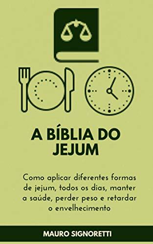 A Bíblia do jejum (Jovem para sempre Livro Livro 10)