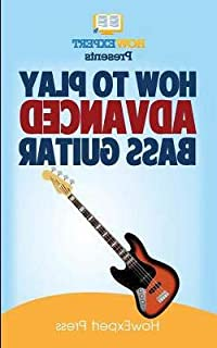 $40 » How To Play Advanced Bass Guitar : Your Step-By-Step Guide To Playing Advanced Bass Guitar