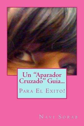 """Un """"Aparador Cruzado """" Guia Para El Exito! (CrossDresser nº 5) (Spanish Edition)"""