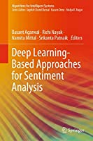 Deep Learning-Based Approaches for Sentiment Analysis (Algorithms for Intelligent Systems)