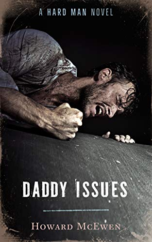 Daddy Issues: A Hard Man Novel (The Hard Man Series)