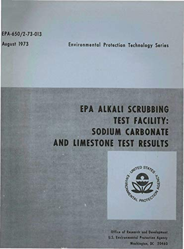 EPA Alkali Scrubbing Test Facility Sodium Carbonate And Limestone Test Results (English Edition)
