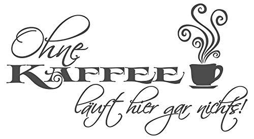 Wandtattoo Spruch Ohne Kaffee läuft hier gar nichts Küche Esszimmer Kaffeetasse