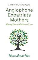 Anglophone Expatriate Mothers Raising Biracial Children in Korea