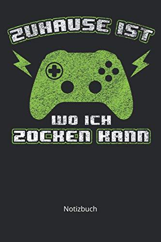 Notizbuch: Zuhause Ist Wo Ich Zocken Kann Spruch Videospiel Geschenk(Kariertes Notizbuch mit 120 Seiten für Eintragungen aller Art)