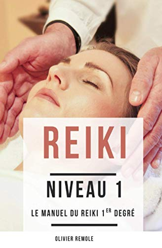 Reiki Niveau 1: le manuel du Reiki 1er degré