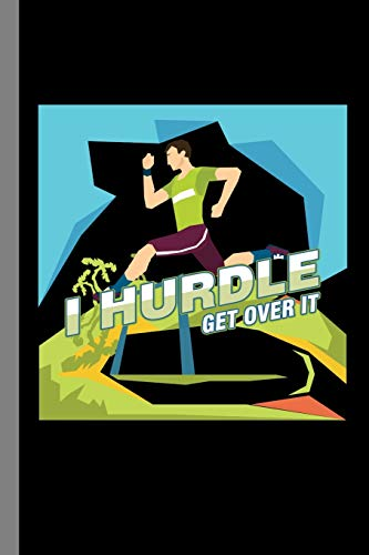 """Price comparison product image I Hurdle Get Over It: Track And Field Gymnast Running Hurdling Gift For Runners And Athletes (6""""x9"""") Dot Grid Notebook To Write In"""