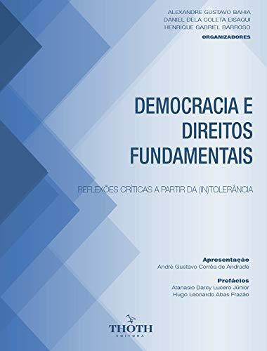 DEMOCRACIA E DIREITOS FUNDAMENTAIS: REFLEXÕES CRÍTICAS A PARTIR DA (IN)TOLERÂNCIA