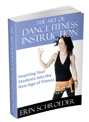 The Art of Dance Fitness Instruction-Inspiring Your Students into the New Age of Fitness (English Edition)