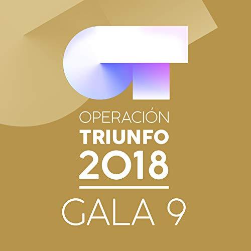 OT Gala 9 (Operación Triunfo 2018)