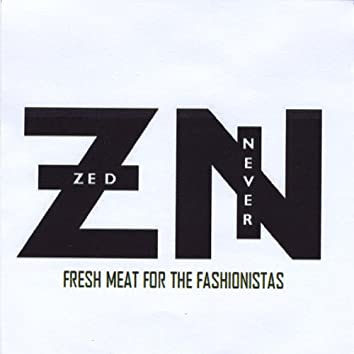 Fresh Meat for the Fashionistas