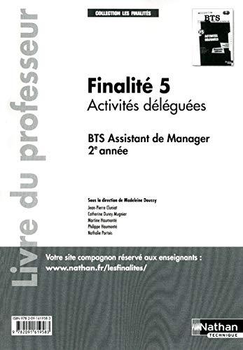 Finalité 5 Activités déléguées BTS Assistant de manager 2e année: Livre du professeur