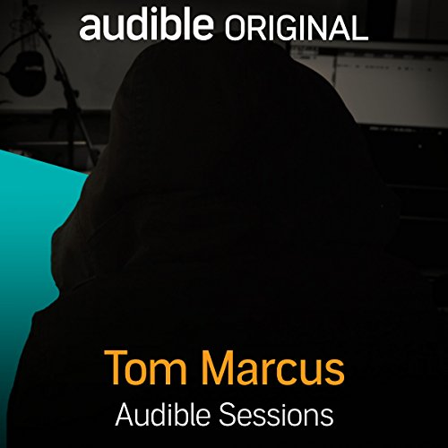 FREE: Audible Sessions with Tom Marcus cover art