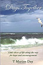 Days Together: Little slices of life along the way for hope and encouragement