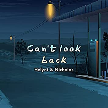 Can't Look Back (feat. Nicholas)