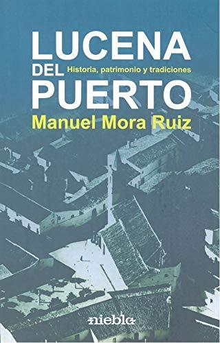 Lucena del Puerto. Historia patrimonio y tradiciones
