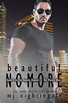 Beautiful No More (The Bounty Hunters-The Marino Bros Book 4) by [MJ Nightingale, Keriann McKennna]