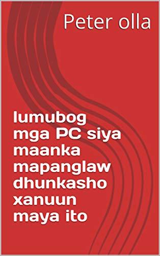 lumubog mga PC siya maanka mapanglaw dhunkasho xanuun maya ito (Italian Edition)