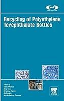 Recycling of Polyethylene Terephthalate Bottles (Plastics Design Library)