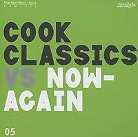 Cook Classics Vs Now Again