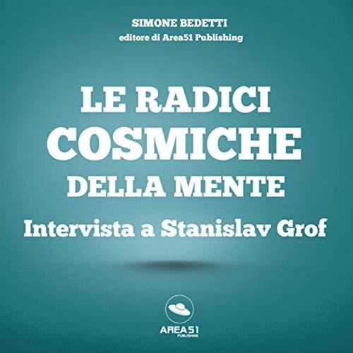 Le radici cosmiche della mente: Intervista a Stanislav Grof copertina