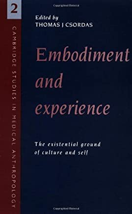 [(Embodiment and Experience: The Existential Ground of Culture and Self)] [ Edited by Thomas J. Csordas, Other adaptation by Alan Harwood ] [October, 2005]