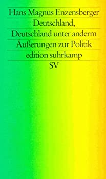 Deutschland, Deutschland unter anderm. Äußerungen zur Politik