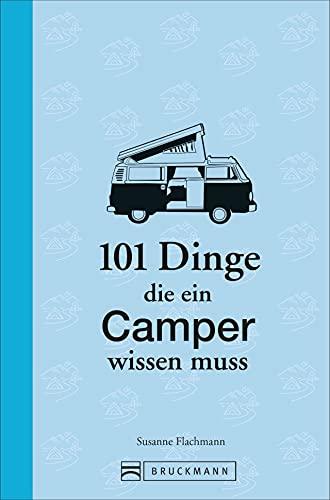 Wohnmobil Handbuch: 101 Dinge, die ein Camper wissen muss. Wissenswertes und Lustiges aus dem Camperleben. Das ideale Geschenk für Camperneulinge und »alte Hasen«.