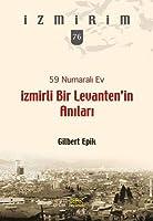 59 Numarali Ev - Izmirli Bir Levanten'in Anilari