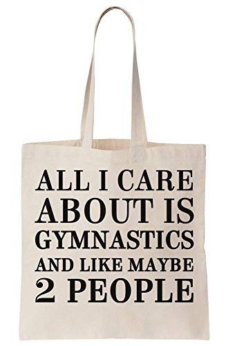 graphke All I Care About Is Gymnastics And Like Maybe 2 People Canvas Tote Bag Tragetasche