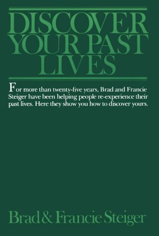 Steiger, B: Discover Your Past Lives
