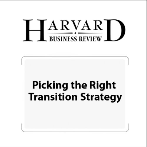 Picking the Right Transition Strategy (Harvard Business Review) audiobook cover art