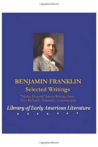 BENJAMIN FRANKLIN: Selected Writings